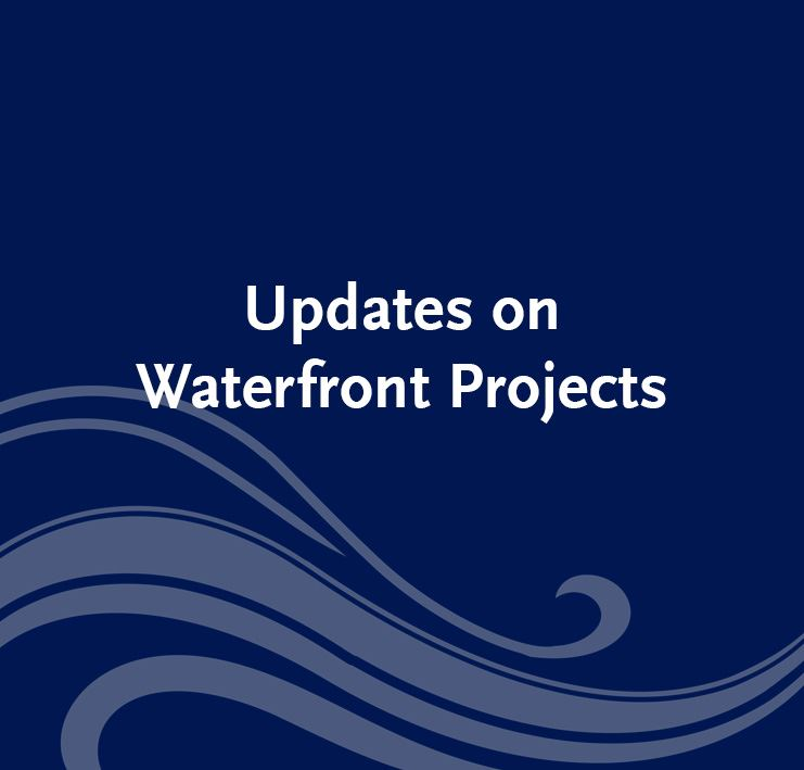 Updates-On-Waterfront-Projects