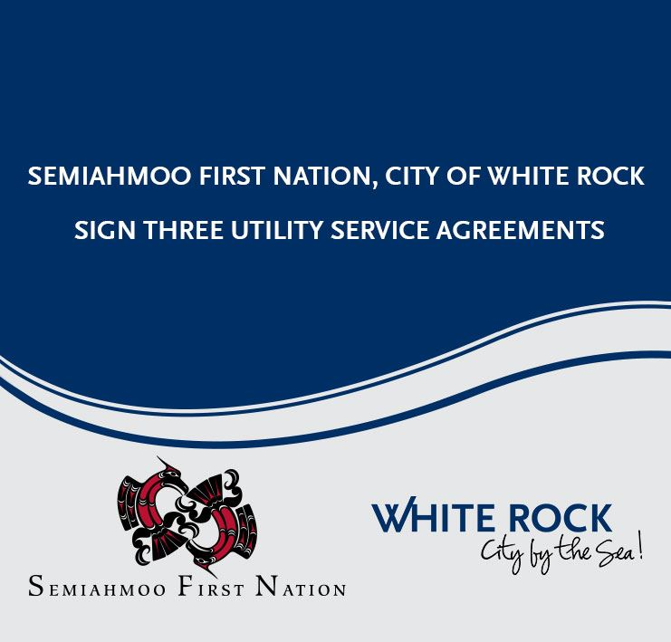 Semiahmoo First Nation and City of White Rock sign three utility service agreements